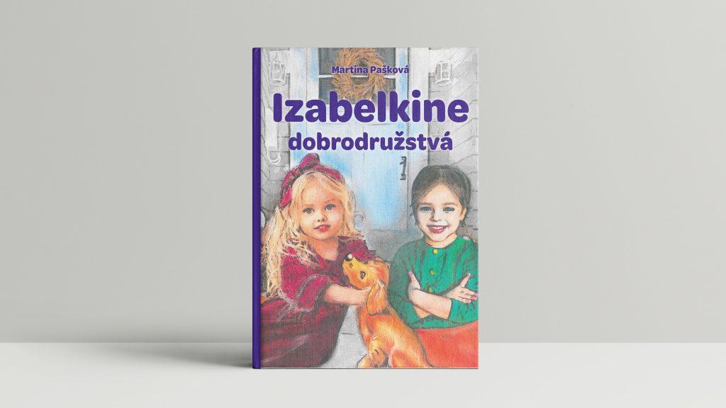 Obálka knihy Izabelkine dobrodružstvá. Titulku tvorí milá ilustrácia dvoch dievčatiek a uprostred nich sedí malý psík.